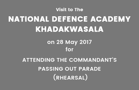 Visit to the National Defence Academy Khadakwasala on 28 May 2017 for attending the Commandant's Passing Out Parade